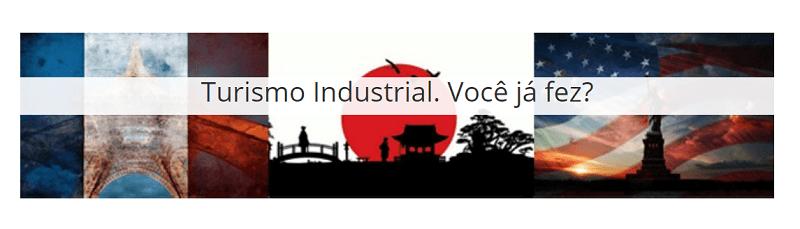 O que é Turismo Industrial?